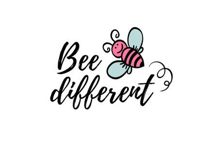 Bee different phrase with doodle bee on white background. Lettering poster, motivational card design or t-shirt, textile print. Inspiring quote placard. Иллюстрация