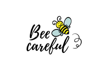 Bee careful phrase with doodle bee on white background. Lettering poster, card design or t-shirt, textile print. Inspiring motivation quote placard. Иллюстрация