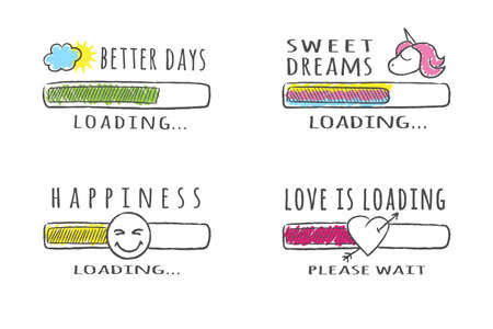 Set of sketchy progress bars with different inscriptions. Better days, happiness, sweet dreams, love loading. Vector illustration for t-shirt design, poster or card.