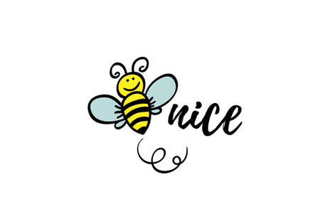 Bee nice phrase with doodle bee on white background. Lettering poster, card design or t-shirt, textile print. Inspiring motivation quote placard.