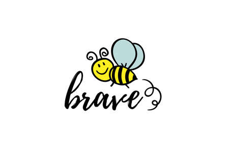 Bee brave phrase with doodle bee on white background. Lettering poster, card design or t-shirt, textile print. Inspiring motivation quote placard.