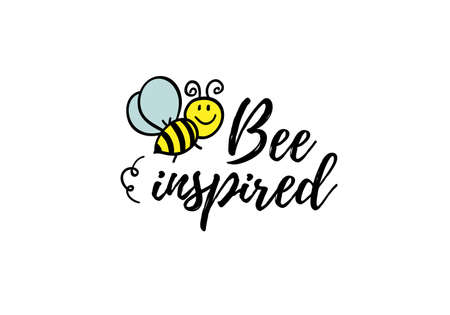 Bee inspired phrase with doodle bee on white background. Lettering poster, card design or t-shirt, textile print. Inspiring motivation quote placard.