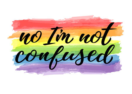No Im not confused hand drawn lettering quote. Homosexuality slogan on watercolor rainbow. LGBT rights concept. Modern ink illustration for poster, placard, invitation card, t-shirt print design. Illustration