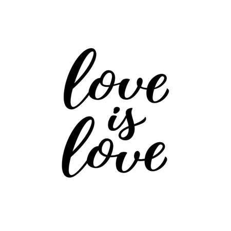 Love is Love hand drawn lettering quote. Homosexuality slogan isolated on white. LGBT rights concept. Modern ink illustration for poster, placard, invitation card, t-shirt print design. Illustration