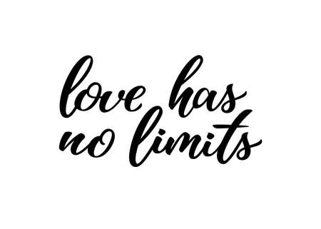 Love has no limits hand drawn lettering quote. Homosexuality slogan isolated on white. LGBT rights concept. Modern ink illustration for poster, placard, invitation card, t-shirt print design.