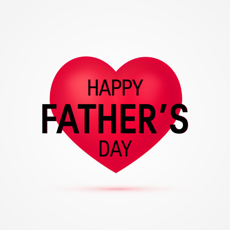 Happy fathers day concept. Vector typography with realistic heart for designs, greeting cards, banners etc. Illustration