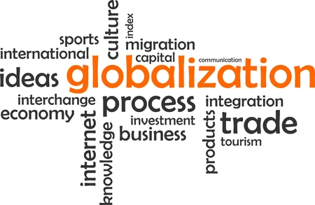 globalization: A word cloud of globalization related items Illustration