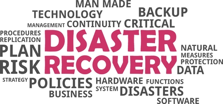disaster recovery: A word cloud of disaster recovery related items Illustration
