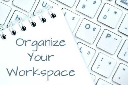 organize your workspace, self improvement concept
