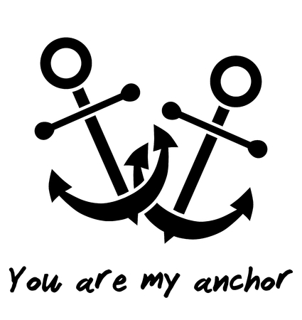 YOU ARE MY ANCHOR declaration of love. Isolated on white background Illustration