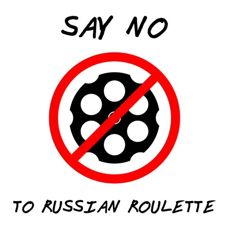 SAY NO TO RUSSIAN ROULETTE. STOP VIOLENCE CONCEPT