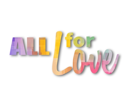 all love: Pastel colored phrase All for love over white background with drop shadow Stock Photo