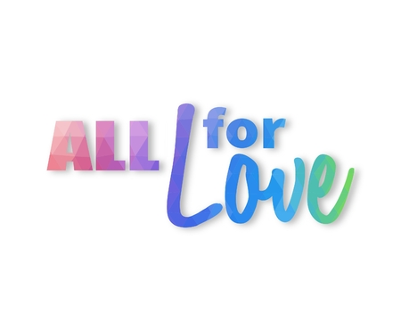 Pastel colored triangular phrase All for love on white background with drop shadow