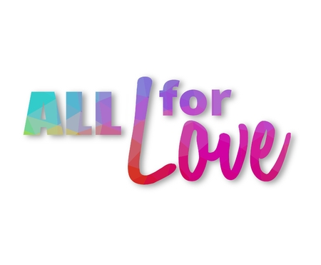 Vibrant colored triangular phrase All for love over white background with drop shadow Stock Photo