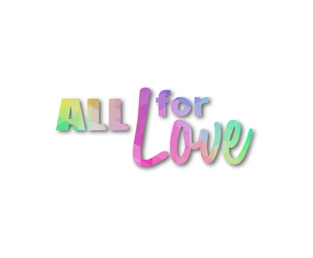 Pastel colored triangular phrase All for love over white background with drop shadow Stock Photo