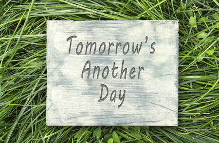 better chances: Vintage hipster motivational phrase note, Tomorrows Another Day sign