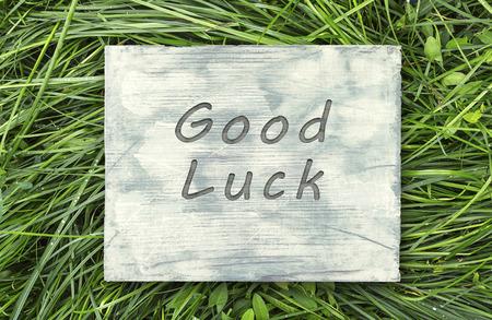 good: Vintage hipster motivational phrase note, Good Luck sign.