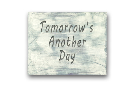 Vintage hipster motivational phrase note, Tomorrows Another Day sign