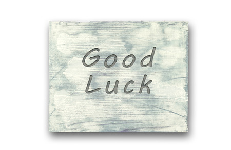 Vintage hipster motivational phrase note, Good Luck sign.
