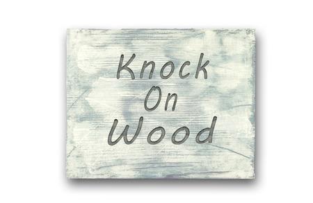 Vintage hipster motivational phrase note, Knock On Wood sign.