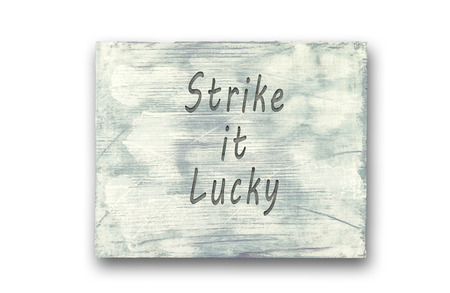 Vintage hipster motivational phrase note, Strike It Lucky sign