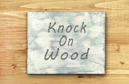 knock: Vintage hipster motivational phrase note, Knock On Wood sign.