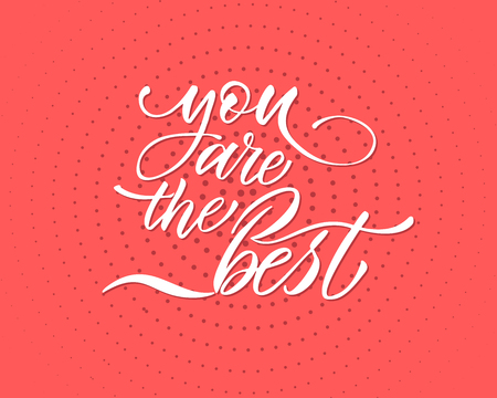You are the best text vector. Lettering for invitation, greeting card, prints and posters. Hand drawn inscription, love calligraphic design Иллюстрация