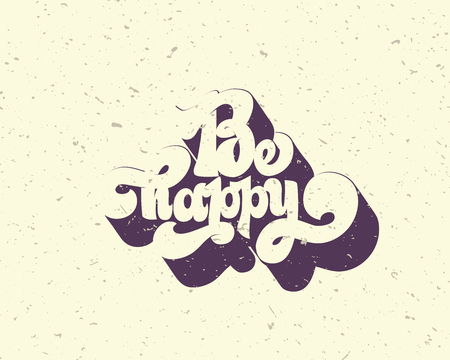 Be happy greating card hand lettering text, brush ink calligraphy, vector type design, isolated on white background. Stock Illustratie