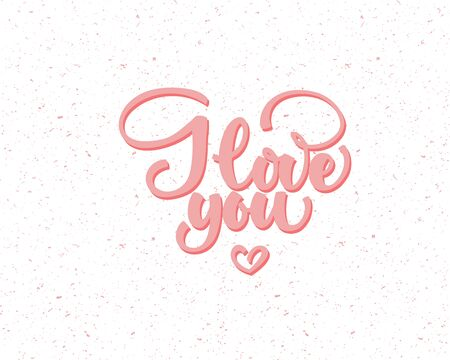 Love You, hand written lettering. Romantic calligraphy card inscription. Valentine day