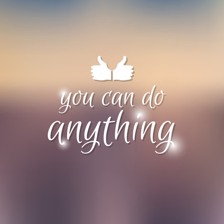 Quote, inspirational poster, typographical design, you can do anything if you want, vector illustration Illustration