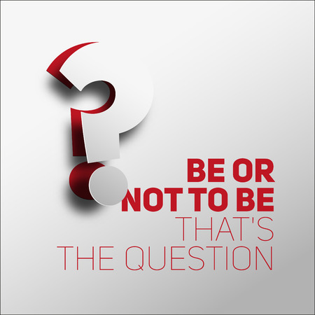 questions answers: Inspirational motivational quote. To be or not to be question, Hamlet Shakespeare, Simple trendy design Illustration
