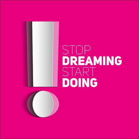 double page: Inspirational motivational quote. Stop dreaming start doing. Simple trendy design