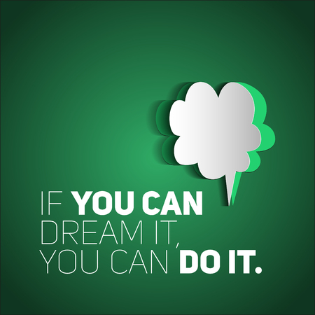 write background: Inspirational motivational quote, If you can dream it, you can do it, Simple trendy design Illustration