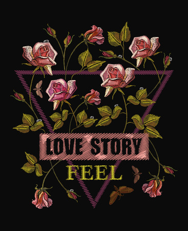 Roses embroidery. Template for cards, t-shirt design, clothes vector. Slogan love history. Beautiful roses classical embroidery Illustration