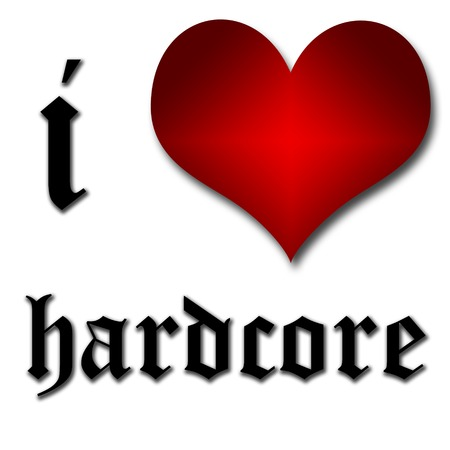 hardcore: I love hardcore  Funny concept of heart and inscription or text Stock Photo