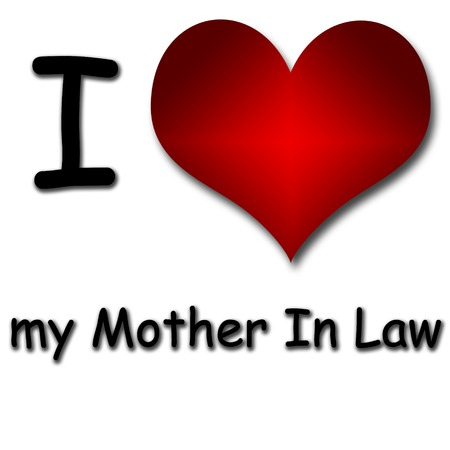 son in law: I love my mother in law  Funny concept of heart and inscription or text Stock Photo