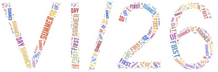 first day: Word cloud illustration first day of summer related
