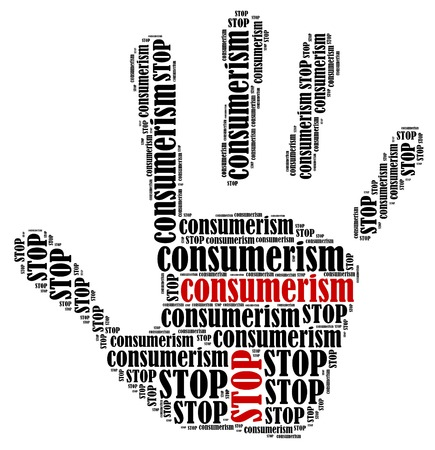 consumerism: Stop consumerism  Word cloud illustration in shape of hand print showing protest