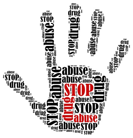 illegal substance: Stop drug abuse  Word cloud illustration in shape of hand print showing protest