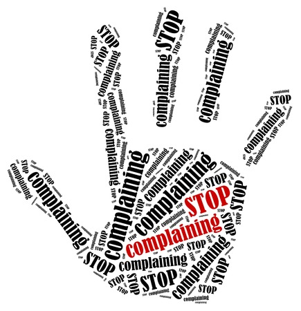 bitchy: Stop complaining  Word cloud illustration in shape of hand print showing protest