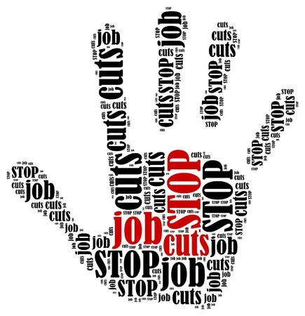 Stop job cuts  Word cloud illustration in shape of hand print showing protest  illustration