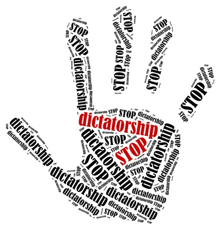 dictatorship: Stop dictatorship  Word cloud illustration in shape of hand print showing protest