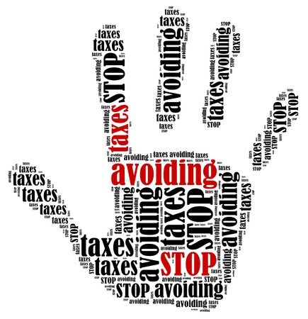 avoiding: Stop avoiding taxes  Word cloud illustration in shape of hand print showing protest