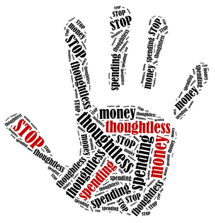 Stop thoughtless money spending  Word cloud illustration in shape of hand print showing protest  illustration