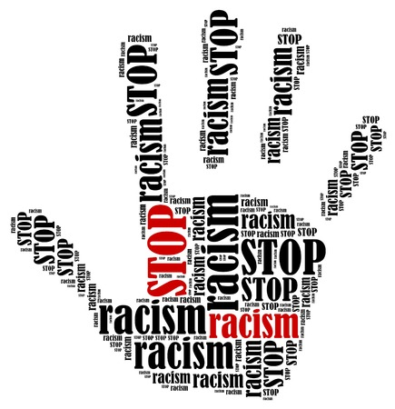 racism: Stop racism. Word cloud illustration in shape of hand print showing protest.