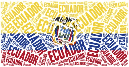 latin americans: National flag of Ecuador. Word cloud illustration.