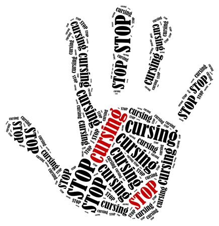 cursing: Stop cursing. Word cloud illustration in shape of hand print showing protest.