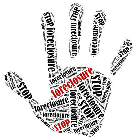 foreclosure: Stop foreclosure. Word cloud illustration in shape of hand print showing protest.
