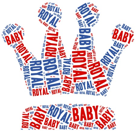 Royal baby. Word cloud illustration related to royal baby birth. illustration