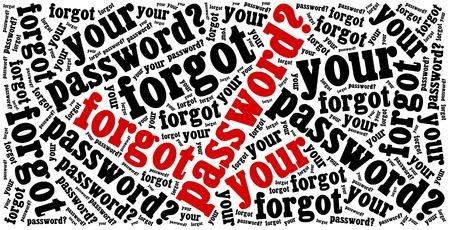 forgot: Forgot password? Phrase related to internet website. Word cloud illustration.
